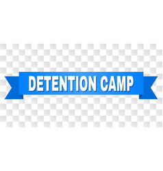 Blue stripe with detention camp title vector