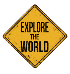 explore the world vintage rusty metal sign vector image