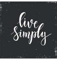 Live simply Conceptual handwritten phrase vector image