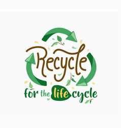 recycle for life cycle green arrows in vector image