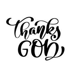 thanks god christian quote in bible text hand vector image vector image