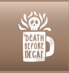 death before decaf vector image