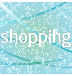 Shopping concept background with icons of buying vector image