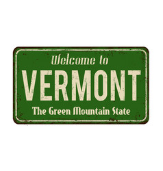Welcome to vermont vintage rusty metal sign vector