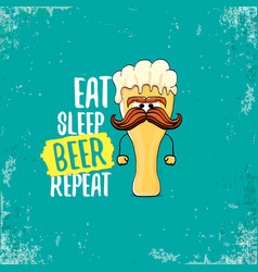 Eat sleep beer repeat concept vector
