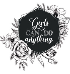 Girls can do anything quote on white background vector