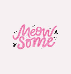 meow some hand drawn color lettering vector image