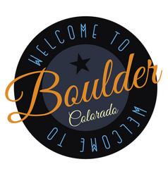Welcome to boulder colorado vector