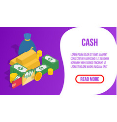 Cash concept banner isometric style vector
