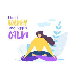 Dont worry keep calm girl meditate outdoors nature vector