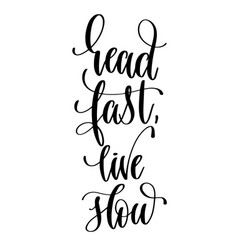 read fast live slow - hand lettering inscription vector image