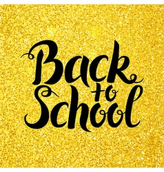Back to School Lettering over Gold Glitter vector image