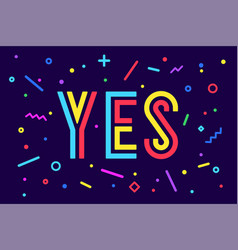 banner yes speech bubble poster and sticker vector image