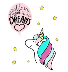 Little unicorn and balloon follow your dreams vector
