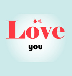 love you font greeting card vector image