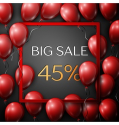 Realistic red balloons with text Big Sale 45 vector image