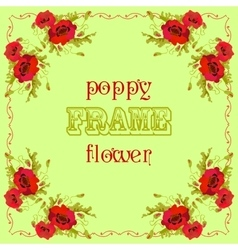 Frame with red poppy flowers and leaves Floral vector