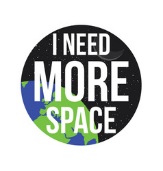 I need more space background vector
