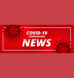 Covid19 coronavirus latest news and updates red vector