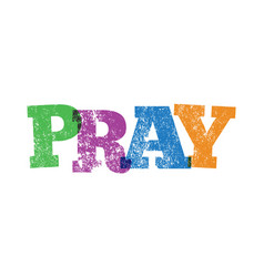 Pray stamped in colorful ink vector