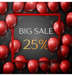 Realistic red balloons with text Big Sale 25 vector image