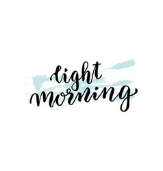 hand lettering light morning good morning concept vector image vector image