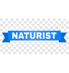 Blue ribbon with naturist text vector