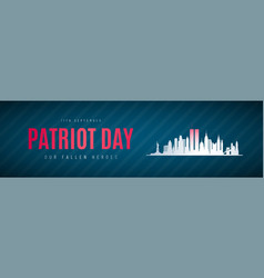 patriot day anniversary banner twin towers in new vector image