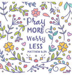 pray more worry less typography bible vector image