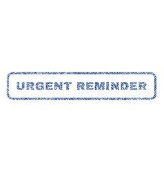 urgent reminder textile stamp vector image