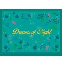 Dreams of night with floral background vector image