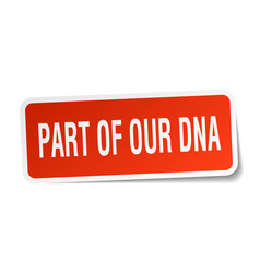 Part of our dna square sticker on white vector