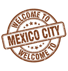 welcome to mexico city brown round vintage stamp vector image