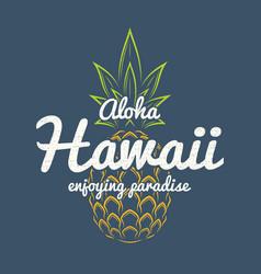 hawaii enjoying paradise tee print with pineapple vector image vector image