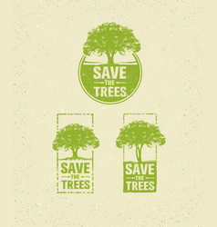 save the trees eco green rough on vector image