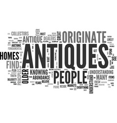 Where antiques originate text word cloud concept vector