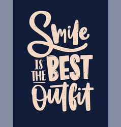 smile is the best outfit inscription handwritten vector image
