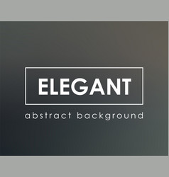 elegant abstract blurred dark background vector image
