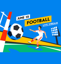 football web banner live stream game soccer vector image