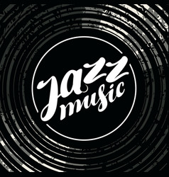 Jazz music poster with vinyl record and lettering vector