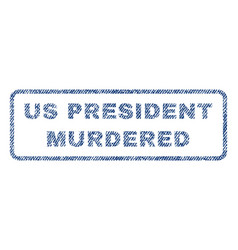 us president murdered textile stamp vector image