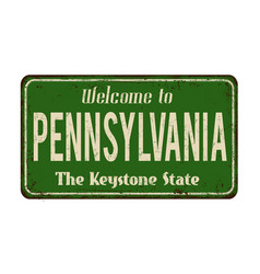 Welcome to pennsylvania vintage rusty metal sign vector