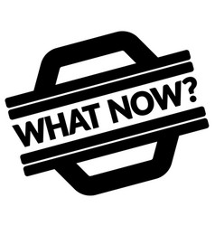 What now black stamp vector