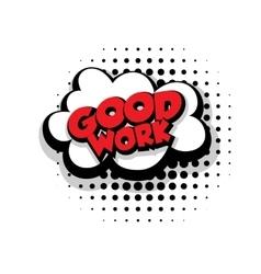 Comic text good work sound effects pop art vector