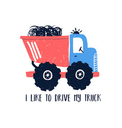 hand drawing truck print design with slogan vector image