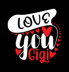 Love you gigi typography lettering design vector