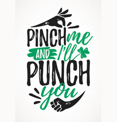 pinch me and i will punch you funny lettering vector image
