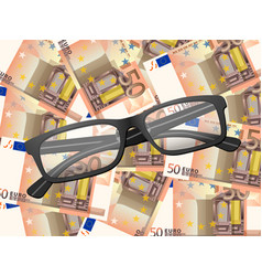 reading glasses on fifty euro background vector image