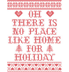 There is no place like home for holiday christmas vector