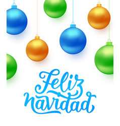 Feliz navidad card with color christmas balls vector